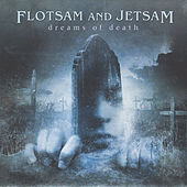 Dreams of Death by Flotsam & Jetsam