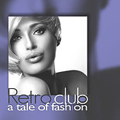 Retro Club (A Tale of Fashion) by Various Artists
