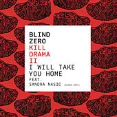 I Will Take You Home by Blind Zero