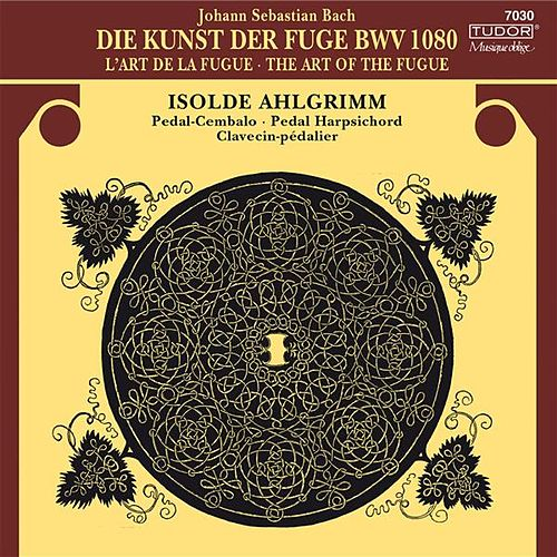 J.S. Bach: Die Kunst der Fuge, BWV 1080 by Isolde Ahlgrimm