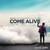 Come Alive (Radio Edit) by Adam K