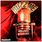 Buzz Me (Bruno Barudi Remix) by Felguk