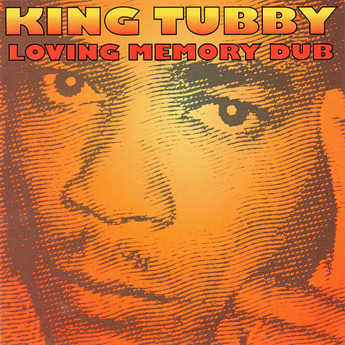 Loving Memory Dub by King Tubby
