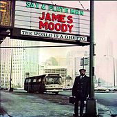 The World Is Ghetto by James Moody