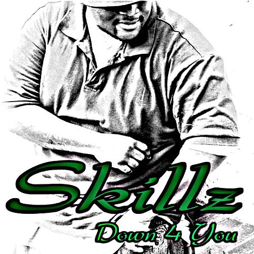 Down 4 U by Skillz