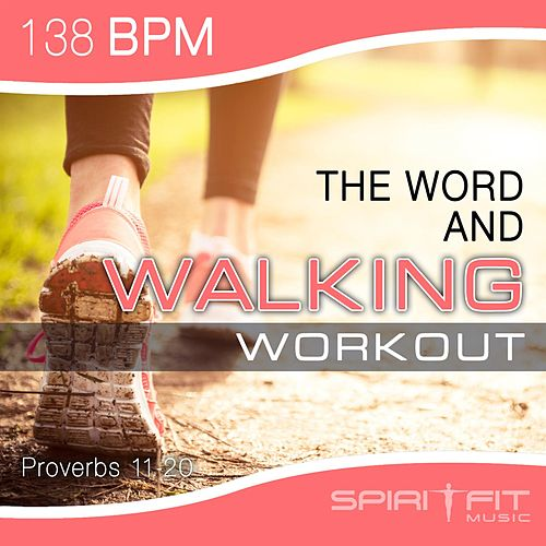 The Word and Walking Workout BPM by SpiritFit Music