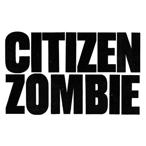 Citizen Zombie by The Pop Group