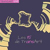 Les 15 ans de Transart by Various Artists