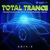 Total Trance 2014.2 (The Best in Uplifting Vocal and Instrumental Trance) by Various Artists