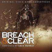 Breach & Clear (Original Video Game Soundtrack) by Sean Murray