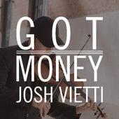 Got Money by Josh Vietti