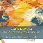 David Oistrakh Plays Showpieces for Violin and Piano by David Oistrakh