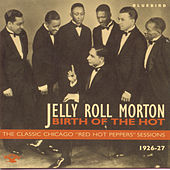Birth Of The Hot by Jelly Roll Morton