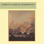Famous Classical Evergreens I by Various Artists