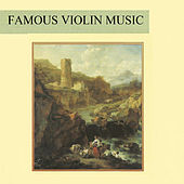 Famous Violin Music by Various Artists