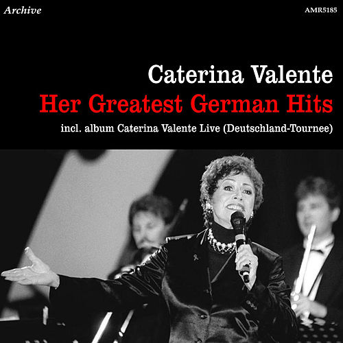 Her Greatest German Hits & Live Deutschland - Tournee by Caterina Valente