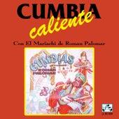 Cumbia Caliente von Mariachi De Roman Palomar