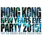Hong Kong New Years Eve Party 2015! by Various Artists