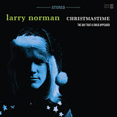 Christmastime - The Day That a Child Appeared by Larry Norman