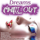 Dreams Chill Out by Various Artists