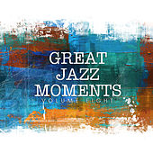 Great Jazz Moments, Vol. 8 by Various Artists