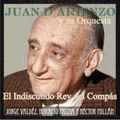 El Indiscutido Rey del Compás by Juan D'Arienzo