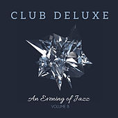 Club Deluxe: An Evening of Jazz, Vol. 8 by Various Artists