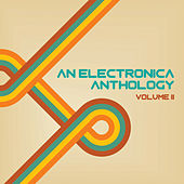 An Electronica Anthology, Vol. 2 by Various Artists