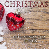 Christmas Day Songs by Various Artists