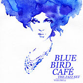 Blue Bird Café: The Jazz Set, Vol. 9 by Various Artists