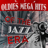 Oldies Mega Hits of the Jazz Era by Various Artists