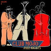 Club Mojo: Jazz Nights, Vol. 1 by Various Artists
