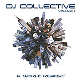 DJ Collective: A World Report, Vol. 1 by Various Artists