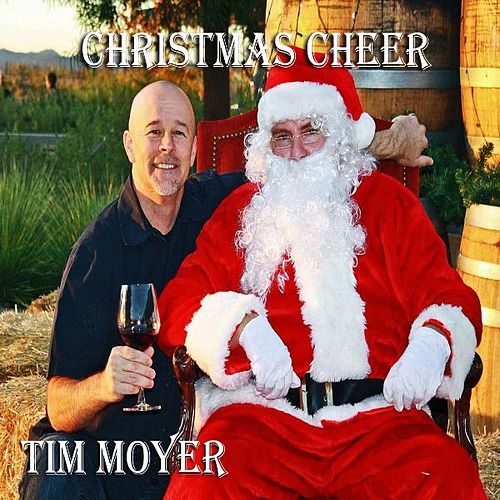 Christmas Cheer by Tim Moyer