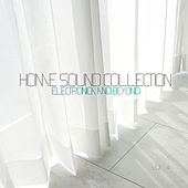 Home Sound Collection: Electronica & Beyond, Vol. 4 by Various Artists