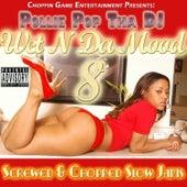 Wet n da Mood 8 by Pollie Pop