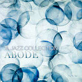 Abode: A Jazz Collection, Vol. 16 by Various Artists