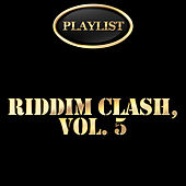 Riddim Clash, Vol. 5 Playlist von Various Artists