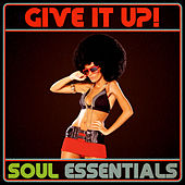 Give It Up! Soul Essentials by Various Artists