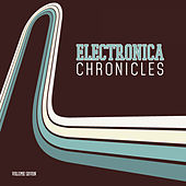 Electronica Chronicles, Vol. 7 by Various Artists