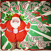 Santa's Greatest Hits Playlist by Various Artists