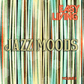 Easy Living: Jazz Moods, Vol. 8 by Various Artists