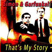 That's My Story von Simon & Garfunkel