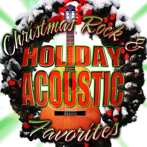 Christmas Rock & Holiday Acoustic Favorites by Merry Tune Makers
