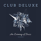 Club Deluxe: An Evening of Jazz, Vol. 3 by Various Artists