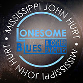 Lonesome Blues & Other Favorites by Mississippi John Hurt