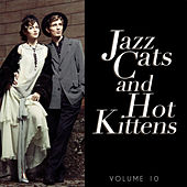 Jazz Cats and Hot Kittens, Vol. 10 by Various Artists