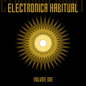 Electronica Habitual, Vol. 1 by Various Artists