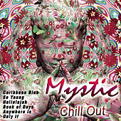 Mystic Chill Out by Various Artists