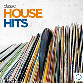 Classic House Hits by Various Artists
